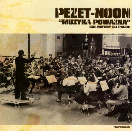 """Pezet/Noon """"Muzyka Poważna"""" - dziś 10 rocznica premiery!   Popkiller"""