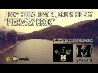 Heavy Mental - Pierwszy Krok feat. Bu, Gruby Mielzky