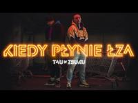 Tau - Kiedy płynie łza feat. ZBUKU