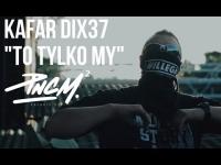 Kafar Dix37 - To Tylko My prod. Klimson