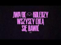 JWP/BC -  Wszyscy chcą się bawić (prod.Siwers)