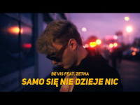 "be vis feat. zetha ""samo się nie dzieje nic"" (directed by @visionboys)"