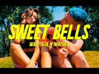Wac Toja n Matheo - Sweet Bells / Ostry Sos