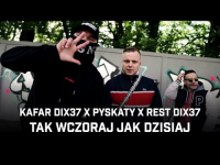 Kafar Dix37 ft. Pyskaty, Rest Dix37 - Tak wczoraj jak dzisiaj