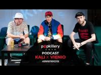 Kali x Vienio - Wielkie przemiany w życiu i muzyce (Popkillery 2019 Podcast)