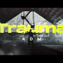 ADM - Trauma (prod. Newlight$)