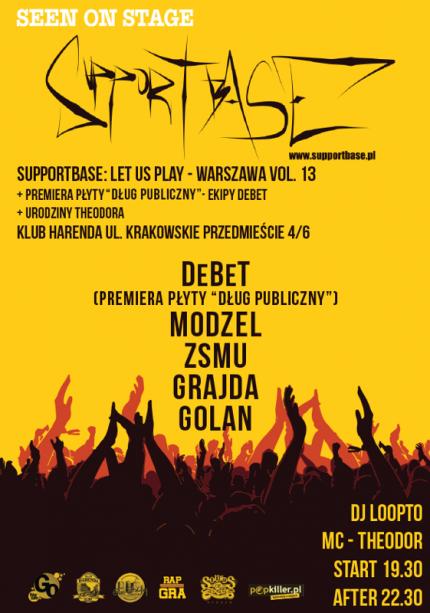 """Supportbase: Let Us Play - Warszawa vol.13 (Urodziny Theodora + Premiera płyty """"Dług Publiczny"""" ekipy DeBeT)"""
